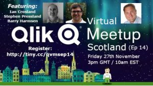 Qlik Virtual Meetup Scotland Episode 14